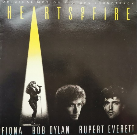 Fiona,Bob Dylan,Rupert Everett ‎– албум Hearts Of Fire (Original Motion Picture Soundtrack)