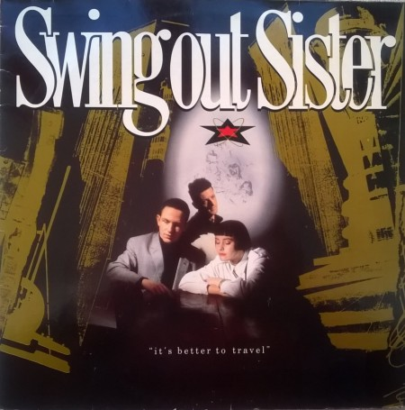 Swing Out Sister ‎– албум It's Better To Travel изображения