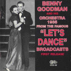 "Benny Goodman And His Orchestra – албум 1935 From The Famous ""Let's Dance"" Broadcasts (CD)"