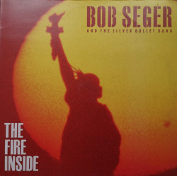 Bob Seger And The Silver Bullet Band – албум The Fire Inside