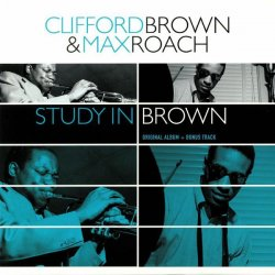 Clifford Brown and Max Roach ‎– албум Study in Brown