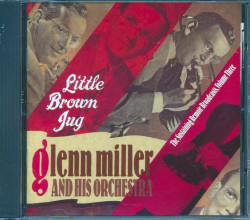 Glenn Miller & His Orchestra - Little Brown Jug: The Sustaining Re (CD)