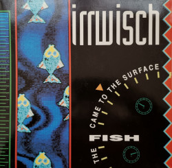 Irrwisch – албум The Fish Came To The Surface