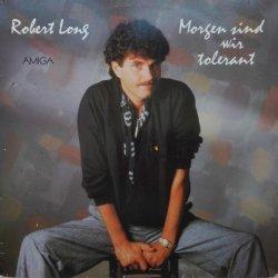Robert Long – албум Morgen Sind Wir Tolerant