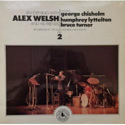 Alex Welsh Featuring George Chisholm, Humphrey Lyttelton, Bruce Turner ‎– албум An Evening With Alex Welsh And His Friends (Part 2)