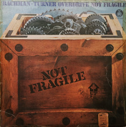 Bachman-Turner Overdrive ‎– албум Not Fragile