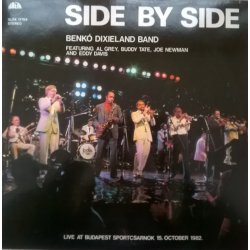 Benkó Dixieland Band Featuring Al Grey, Buddy Tate, Joe Newman And Eddy Davis ‎– албум Side By Side