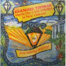 Blanche Thomas Meets The Last Straws ‎– албум Blanche Thomas Meets The Last Straws In New Orleans