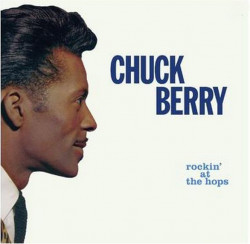 Chuck Berry ‎– албум Rockin' At The Hops