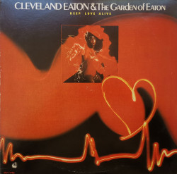 Cleveland Eaton And The Garden Of Eaton – албум Keep Love Alive