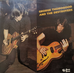 George Thorogood And The Destroyers – албум George Thorogood And The Destroyers
