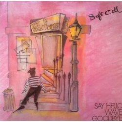 Soft Cell – сингъл Say Hello, Wave Goodbye