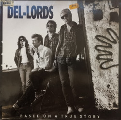 The Del-Lords – албум Based On A True Story
