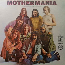 The Mothers Of Invention – албум Mothermania - The Best Of The Mothers