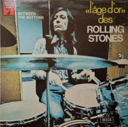 The Rolling Stones ‎– албум «L'âge D'or» Des Rolling Stones - Vol 7 - Between The Buttons