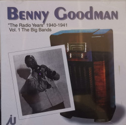 """Benny Goodman And His Orchestra – албум """"The Radio Years"""" 1940-1941 Vol. 1 The Big Bands (CD)"""
