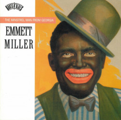 Emmett Miller ‎– албум The Minstrel Man From Georgia (CD)