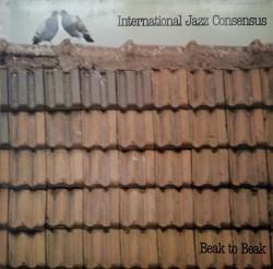 International Jazz Consensus – албум Beak To Beak