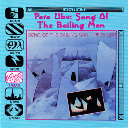 Pere Ubu ‎– албум Song Of The Bailing Man (CD)