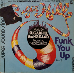Sugarhill Gang Band Featuring The Sequence ‎– сингъл Funk You Up, Part 2