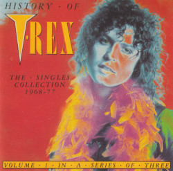 T•Rex – албум History Of T-Rex Volume 1 - The Singles Collection 1968-77 (CD)