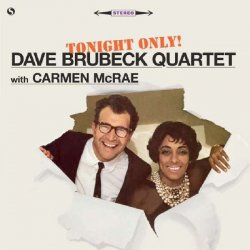 The Dave Brubeck Quartet With Carmen McRae ‎– албум Tonight Only!