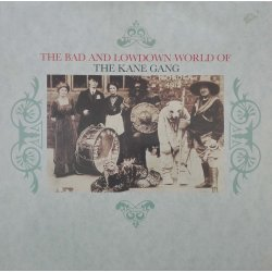 The Kane Gang ‎– албум The Bad And Lowdown World Of