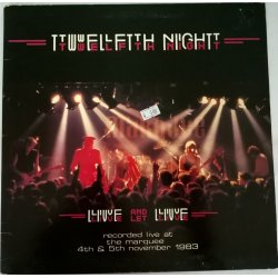 Twelfth Night ‎– албум Live And Let Live