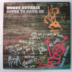 Woody Guthrie ‎– албум Songs To Grow On Volume One: Nursery Days
