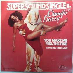 Claudja Barry ‎– сингъл You Make Me Feel The Fire / Everybody Needs Love