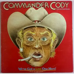 Commander Cody & His Lost Planet Airmen ‎– албум We've Got A Live One Here!