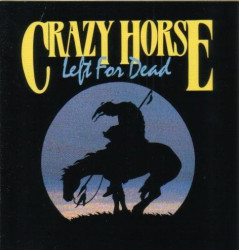 Crazy Horse – албум Left For Dead
