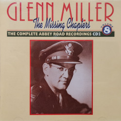 Glenn Miller - албум The missing chapters ; vol.2 ; disc 8 : the complete abbey road recordings 2 (CD)