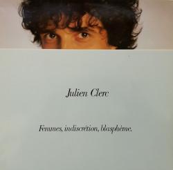 Julien Clerc – албум Femmes, Indiscrétion, Blasphème