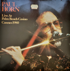 Paul Horn – албум Live At Palm Beach Casino Cannes 1980