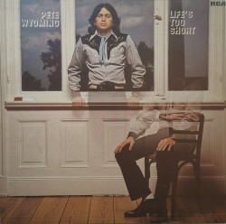 Pete Wyoming – албум Life's Too Short
