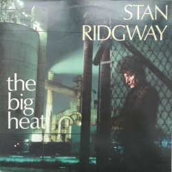 Stan Ridgway ‎– албум The Big Heat