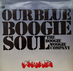 The Boogie Woogie Company – албум Our Blue Boogie Soul