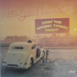The Good Brothers ‎– албум Doin' The Wrong Things Right