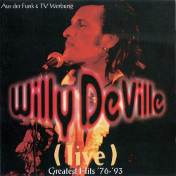 Willy DeVille ‎– албум (Live) Greatest Hits ´76-´93 (CD)