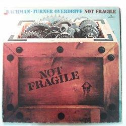Bachman-Turner Overdrive – албум Not Fragile