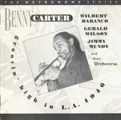 Benny Carter, Wilbert Baranco, Gerald Wilson, Jimmy Mundy And Their Orchestras ‎– албум Groovin' High in L. A. 1946 (CD)