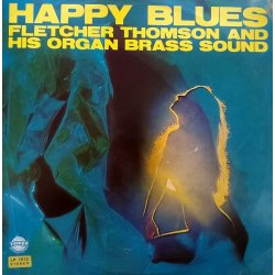 Fletcher Thomson And His Organ Brass Sound – албум Happy Blues