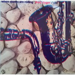 Fred Stuger – албум When Stones Are Rolling
