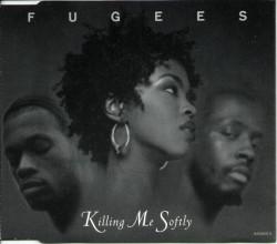 Fugees  – албум Killing Me Softly (CD)