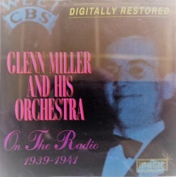 Glenn Miller orchestra - албум Оn the radio 1939-1941(CD)