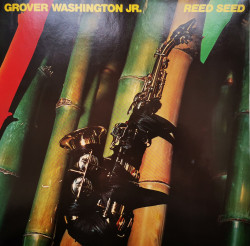 Grover Washington, Jr. ‎– албум Reed Seed