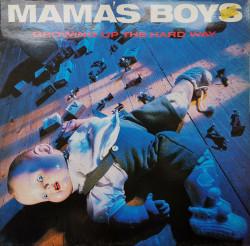 Mama's Boys – албум Growing Up The Hard Way
