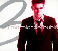 Michael Bublé – албум It's Time (CD)