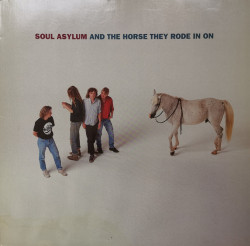 Soul Asylum – албум And The Horse They Rode In On